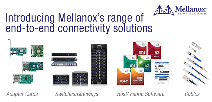 Introducing Mellanox's range of end-to-end connectivity solutions